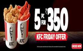 KFC Friday Offers: 5 Pc for Rs.350 | KFC Bucket at Just Rs.199 - Every Friday
